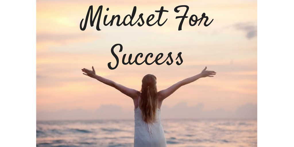 Changing Your Mindset For Success So You WILL Succeed