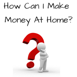Question Mark with caption How Can I Make Money At Home?