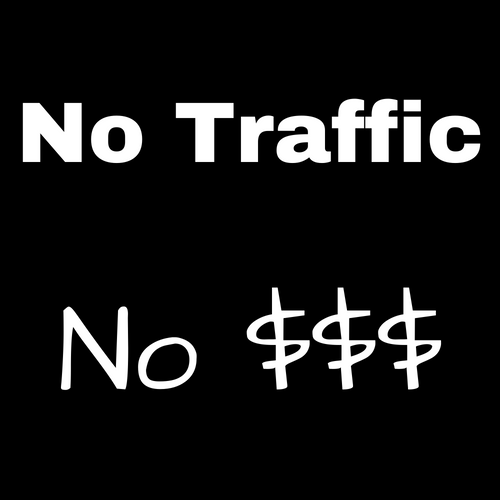 No Traffic No Money