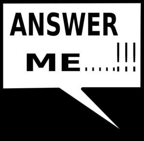 Conversation box that says Answer Me!