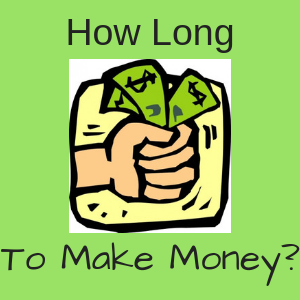 A hand with dollars and the caption How Long To Make Money