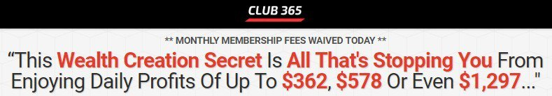 Club 365 Review–Are Daily Profits Of $1000+ Possible?