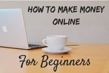 How To Make Money Online For Beginners–Start Your Business Today!