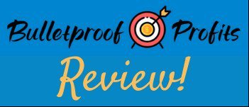 Bulletproof Profits Review-Can You Make Up To $3750 Today?
